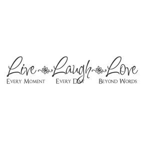 """wall quotes wall decals - """"Live Every Moment. Laugh Every Day. Love Beyond Words."""""""