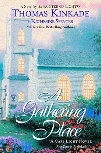 Download Pdf A Gathering Place Cape Light Book 3 Free Epub Mobi Ebooks Thomas Kinkade Light Novel Books