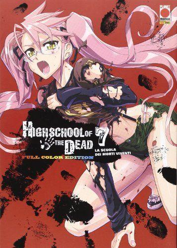 Download Pdf Highschool Of The Dead Color La Scuola Dei Morti Viventi Vol 7 Free Epub Mobi Ebooks School Of The Dead Manga Covers Anime