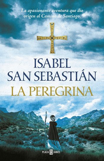 La Peregrina Isabel San Sebastián Peregrino San Sebastian Novela Historica