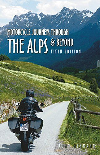 Download Pdf Motorcycle Journeys Through The Alps And Beyond 5th Edition Free Epub Mobi Ebooks Alps Journey Adventure Bike
