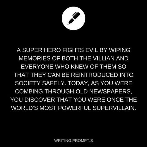 """PLOT TWIST: the hero is turning evil, so the world's most powerful supervillain must remind other supervillains who they are so they can join forces to take down the """"hero"""""""