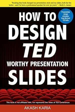 Read Book How To Design Ted Worthy Presentation Slides Presentation Design Principles From The Be