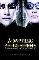 Adapting philosophy:  Jean Baudrillard and The matrix trilogy