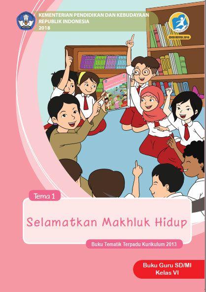 Tema 1 Buku Guru Kelas 6 Vi Kurikulum 2013 Revisi 2018 Buku Kurikulum Guru