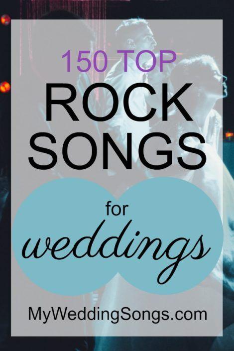 150 Best Rock Wedding Songs My Wedding Songs Rock Wedding Songs Rock Songs Alternative Wedding Songs
