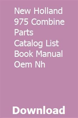 New Holland 975 Combine Parts Catalog List Book Manual Oem Nh