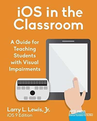 iOS in the Classroom: A Guide for Teaching Students with Visual Impairments - Default