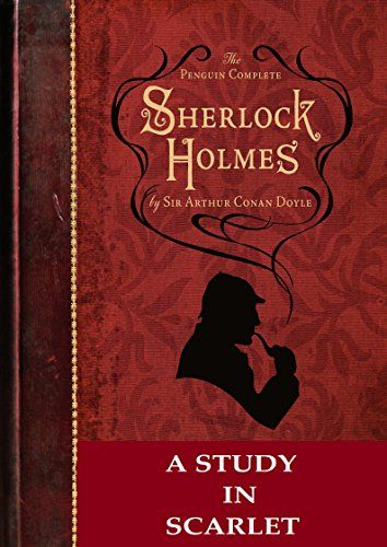A Study In Scarlet Pdf By Arthur Conan Doyle Sherlock Holmes Book Sherlock Sherlock Holmes