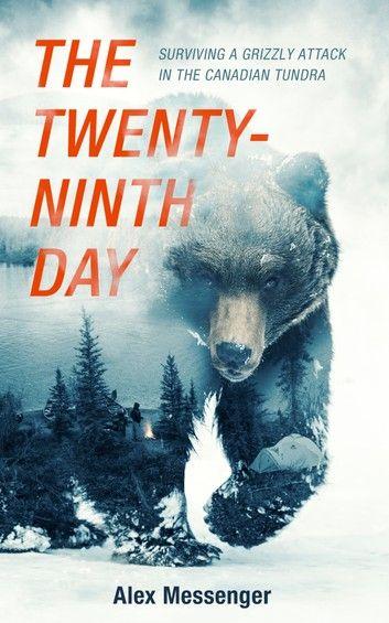 The Twenty Ninth Day Ebook By Alex Messenger Rakuten Kobo In 2020 Free Books Free Ebooks Download Reading Online