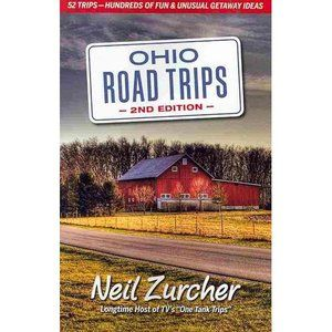 Ohio Road Trips: 52 Trips - Hundreds of Fun and Unusual Getaway Ideas in Ohio!