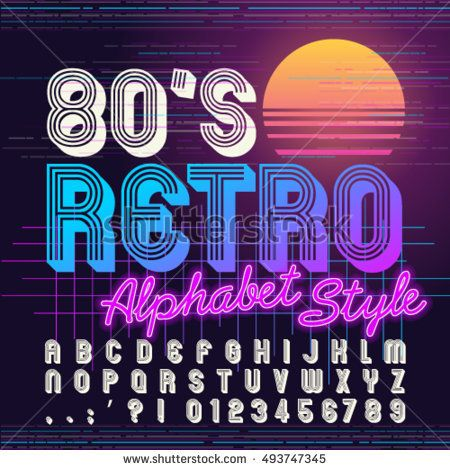 80 S Retro Alphabet Font Retro Alphabet Vector Old Style Graphic Poster Eighties Style Graphic Template Fonts Alphabet Vintage Fonts Lettering Fonts