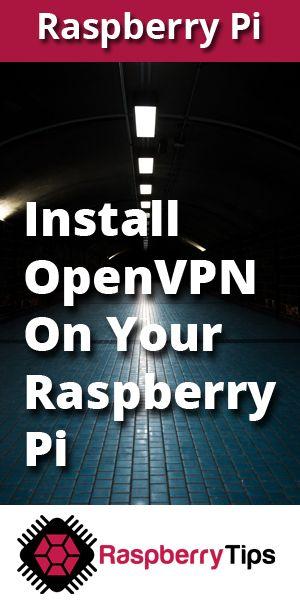 84249ce58d6148dc0612a098bb143b80 - Install Vpn Server On Raspberry Pi