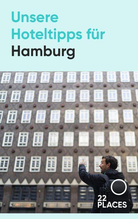 Wo Ubernachten In Hamburg Unsere Hotel Tipps Fur Hamburg Hamburg Reise Hamburg Tipps Hamburg