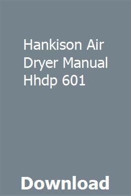 Hankison Air Dryer Manual Hhdp 601 Repair Manuals Repair Manual