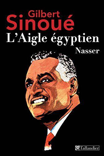 Celebrityebook Markoa Sauver L Aigle Egyptien Nasser Biographies Telechargement Livre Numerique Aigle