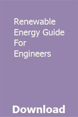 Renewable Energy Guide For Engineers Renewable Energy Engineering Alternative Energy