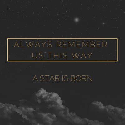 Always Remember Us This Way Lyrics Google Search Remember