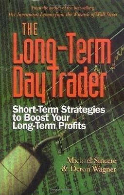 The Long Term Day Trader Day Trader Forex Trading New Books