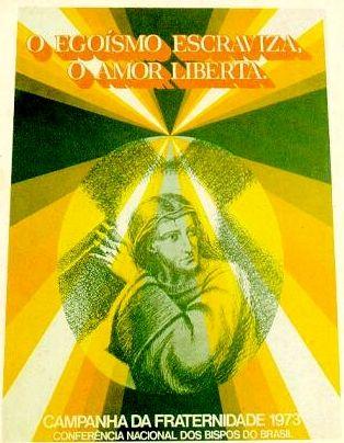 Campanha Da Fraternidade 1973 Tema Fraternidade E Libertacao Lema