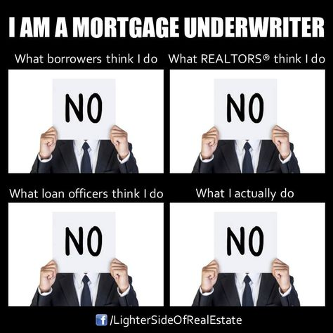 Mortgage Underwriters Mortgage Humor Mortgage Marketing