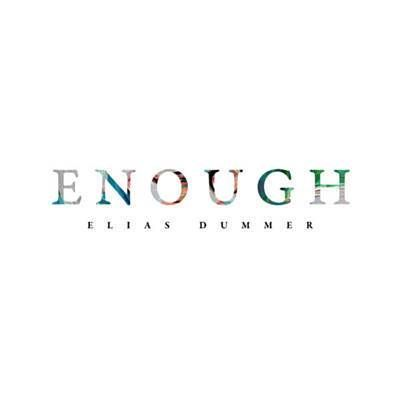 Enough Elias Dummer Lyrics Christian Music Songs
