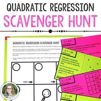 Students Will Use Technology To Calculate Equations That Model Given Data Using The Quadratic Regression Scavenger Hun Quadratics Algebra Worksheets Regression