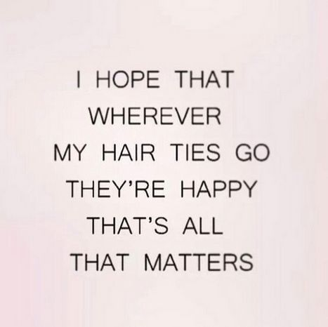 We Just Want The Best For Our Hair Ties Which We Would Argue Is In Our Hair In 2020 Hair Quotes Hair Salon Quotes Hair Loss Solutions