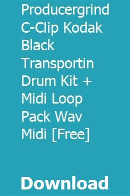 Producergrind C-Clip Kodak Black Transportin Drum Kit + Midi