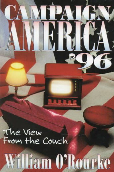 Campaign America '96 : The View from the Couch