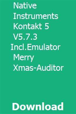 Native Instruments Kontakt 5 V5 7 3 Incl Emulator Merry Xmas