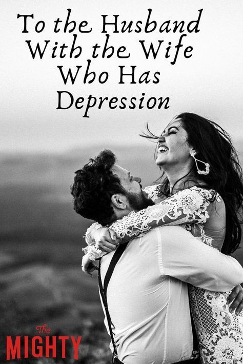 To the Husband With the Wife Who Has Depression