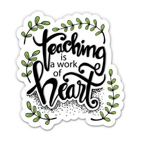 Teaching Is A Work Of Heart 5 Vinyl Sticker For Car Laptop I Pad Waterproof Decal Walmart Com In 2021 Vinyl Car Stickers Vinyl Sticker Print Stickers