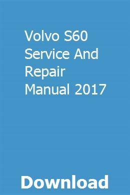 Volvo S60 Service And Repair Manual 2017 Volvo S60 Repair Manuals Volvo