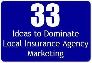 33 Ideas To Dominate Local Insurance Agency Marketing Termlifeinsurance Insurancequotes Insurance Agency Insurance Sales Life Insurance Marketing