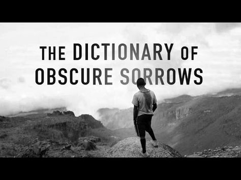 The Dictionary of Obscure Sorrows. A new dictionary of new words to express shades of expereince ans emotion that we had no word for.