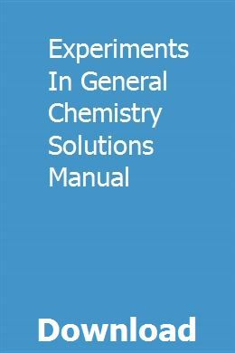 Experiments In General Chemistry Solutions Manual Chemistry Experiments Middle School Science Experiments Chemistry Textbook