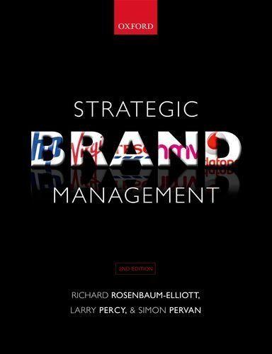 Strategic Brand Management by Richard Rosenbaum-Elliott. Save 9 Off!. $62.12. Edition - 2. Publisher: Oxford University Press, USA; 2 edition (May 8, 2011). Publication: May 8, 2011