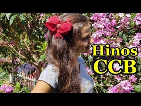 Lindos Hinos Ccb Cantados Hinario 5 Youtube Cantadas Youtube