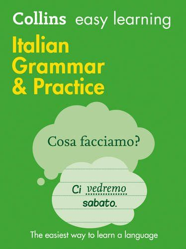 Collins Easy Learning Italian Grammar And Practice By Collins Dictionaries Harpercollins Publishers Isbn 10 Learning Italian Italian Grammar Easy Learning