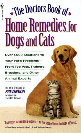 The Doctors Book Of Home Remedies For Dogs And Cats By Prevention Magazine Editors 9780553577815 Penguinrandomhouse Com Books Pets Dog Remedies Pet Health