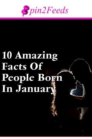 10 Amazing Facts Of People Born In January 2020 Zodiac Sign