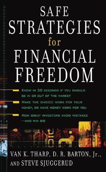 Safe Strategies For Financial Freedom Ebook By Van Tharp Rakuten Kobo In 2021 Financial Freedom Financial Financial Wellness