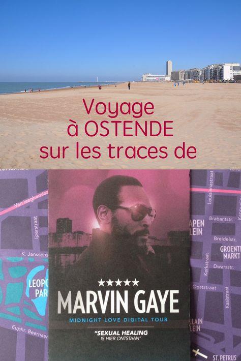 Le saviez-vous? C'est à Ostende, sur les bords de la mer du Nord en Belgique, que Marvin Gaye a composé son plus grand tube Sexual Healing