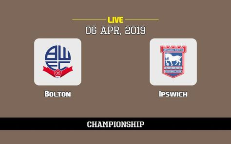 What Tv Channel Is Bolton Vs Ipswich On Live Stream 6 4 19