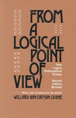 From A Logical Point Of View Nine Logico Philosophical Essays Second Revised Edition By W V Quine Harvard Universit Essay Philosophy Paper Writing Service
