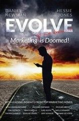 Is marketing as we know it doomed? And where does evolution fit into its future? Where do you fit? Find out in today's author Q&A with Hessie Jones!