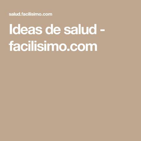 Ideas de salud - facilisimo.com