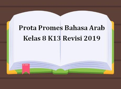 Prota Promes Bahasa Arab Kelas 8 K13 Revisi 2019 Kurikulum Berkelas Pendidikan