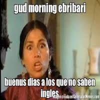Good Morning Ebribari Funny Spanish Memes Mexican Moms Spanish Quotes Funny